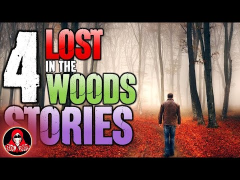4 Horrifying Lost in the Woods Encounters