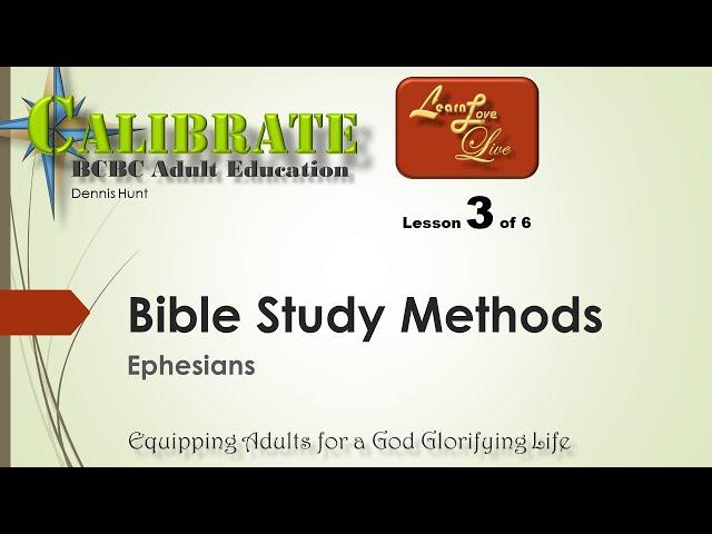 Bible Study Methods - Ephesians - 3 of 6