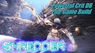Monster Hunter World [MHW] - The Shredder (Powerful DB Crit Build)