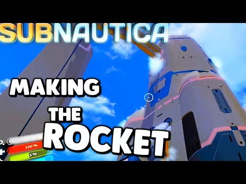 Subnautica - BUILDING THE ROCKET, POWERING UP THE SPACE SHIP, ROCKET STAGE 1 & GANTRY- Gameplay