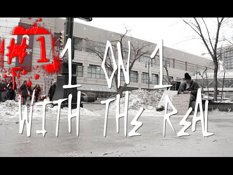 1on1 w/the Real #1 - interviews w/Winnipeg's homeless