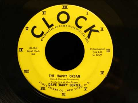 Dave 'Baby' Cortez - The Happy Organ - Big 50's Instrumental Hit