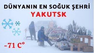 Dünyanın en soğuk şehri (yeri) Yakutsk'a bir de bu açıdan bakın.  Dünyanın en so