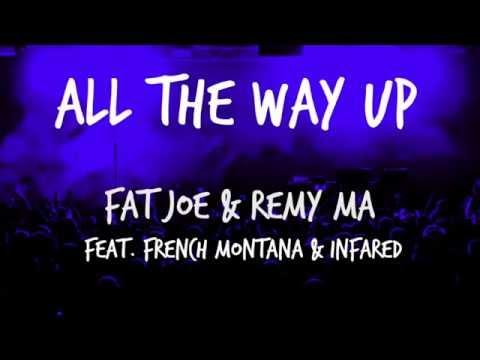 Fat Joe, Remy Ma - All The Way Up ft. French Montana, Infared ( Lyrics on screen )