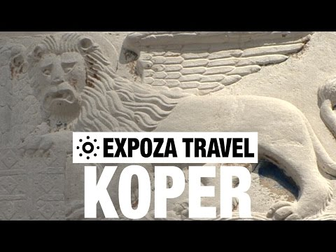 Koper (Slovenia) Vacation Travel Video Guide