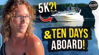 10 day adventure on our 5k dollar Cabin Cruiser! Pt 1