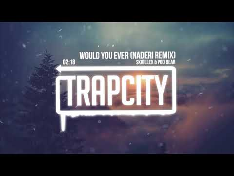 Download Youtube: Skrillex & Poo Bear - Would You Ever (Naderi Remix) [Lyrics]