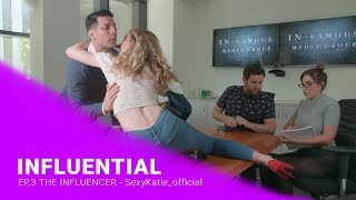 Influential: The Influencer - SexyKatie_Official