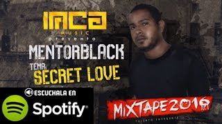 Mentor Black - Secret Love (Video / Letra)