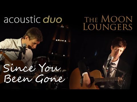 Since You Been Gone Rainbow | Acoustic Cover by the Moon Loungers