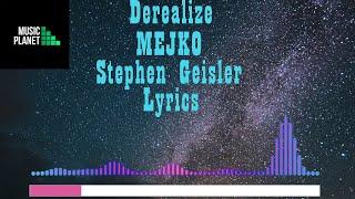 MEJKO - Derealize ft. Stephen Geisler Lyrics