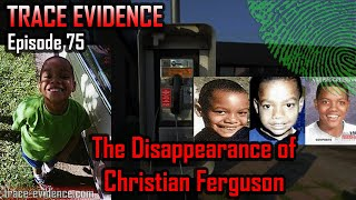 075 - The Disappearance of Christian Ferguson [Corrected Reupload]