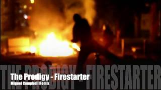 The Prodigy Firestarter Miguel Campbell Remix