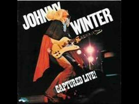 "Johnny Winter    ""Captured live""   Love is all over now"