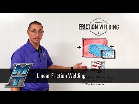 MTI Whiteboard Wedenesdays: Linear Friction Welding