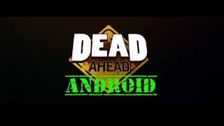 Dead Ahead Game Android App Review and Gameplay