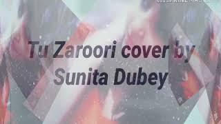 Tu Zaroori zid female cover by Sunita Dubey.mp3