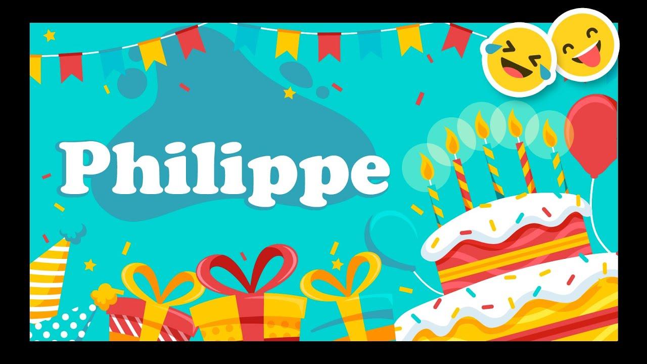 Joyeux Anniversaire Philippe Happy Birthday Youtube
