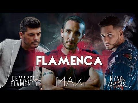 Maki - Flamenca (feat. Nyno Vargas & Demarco Flamenco) (Lyric Video)