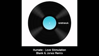 Humate - Love Stimulation (Blank & Jones Remix) HD