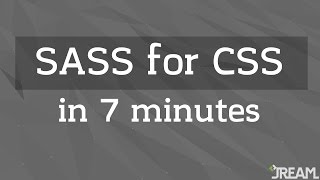 Rush through SASS for CSS in 7 Minutes