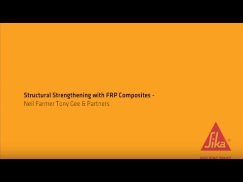 Structural Strengthening with FRP Composites: Neil Farmer, Tony Gee & Partners (Part 2 of 4)