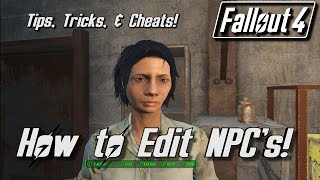 FALLOUT 4 - How To Edit NPC and Companion Looks TUTORIAL