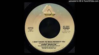 1980_202- Barry Manilow - I Don't Want To Walk Without You - (45)(3.52)