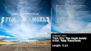 4. Toby TranzTonic - Too much lonely [For an Angel][2013]