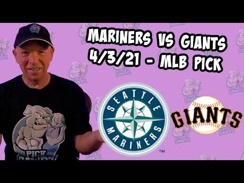 Seattle Mariners vs San Francisco Giants 4/3/21 MLB Pick and Prediction MLB Tips Betting Pick