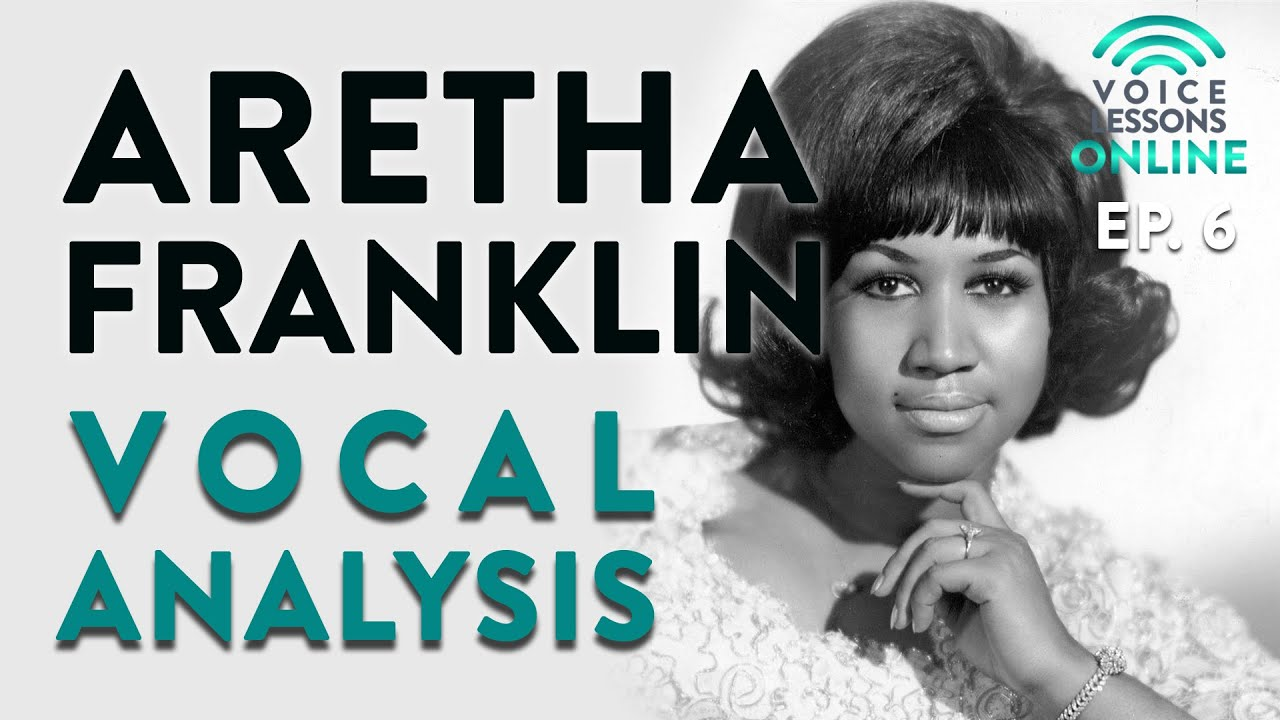 Aretha Franklin Vocal Analysis - Ep. 6 Voice Lessons Online