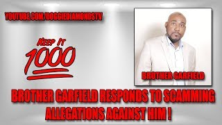 Brother Garfield Responds To Scamming Allegations Against Him | Keep It 1000