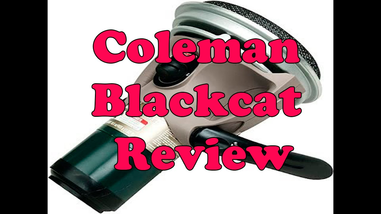 Coleman Blackcat Review & Coleman Blackcat Review - YouTube