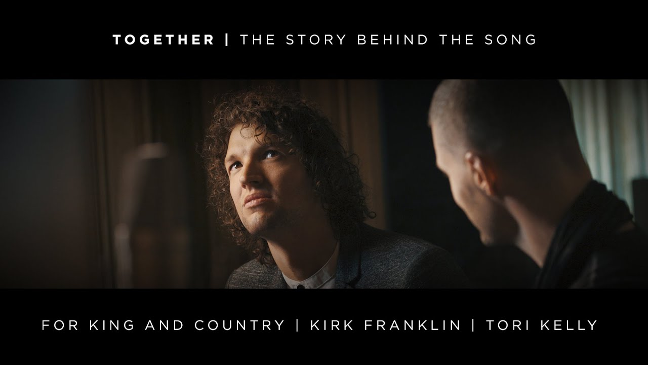 for KING & COUNTRY: TOGETHER (The Story Behind The Song)