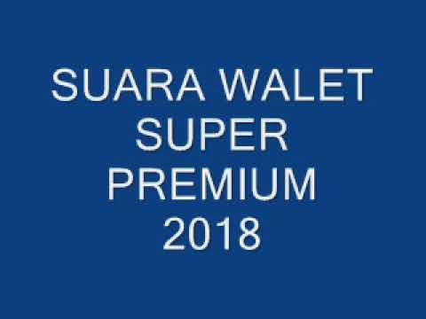 GRATIS......!!!!!! SUARA WALET SUPER PREMIUM 2018
