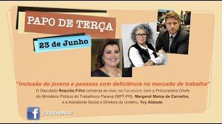 """PAPO DE TERÇA - """"Inclusão de jovens e de pessoas com deficiência no mercado de trabalho"""""""