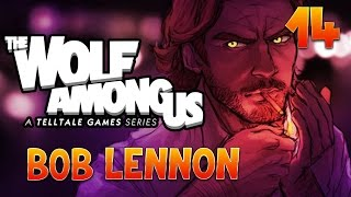 The Wolf Among Us : Bob Lennon - Ep.14 : LA BOUCHE PLEINE