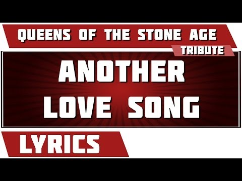 Another Love Song - Queens Of The Stone Age tribute - Lyrics