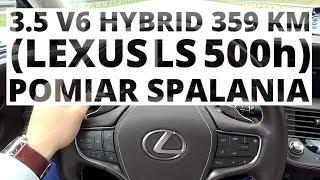 Lexus LS 500h 3.5 V6 Hybrid 359 KM (AT) - pomiar zużycia paliwa