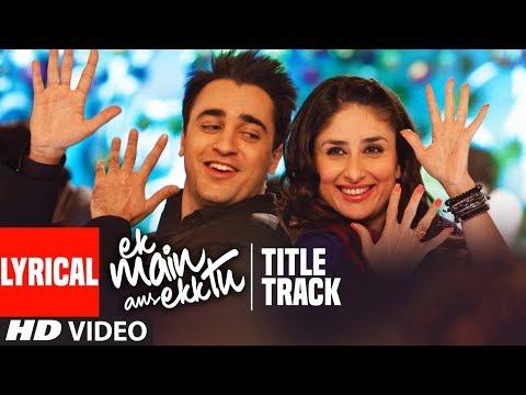 Ek Main Aur Ekk Tu Title Track Lyrical Video  Benny Dayal, Anushka  Imran Khan  Kareena Kapoor