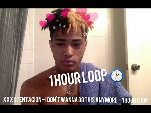 RIP X xxxtentacion - I Don't Wanna Do This Anymore - 1 Hour loop