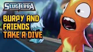 Slugterra Slugisode 40 - Burpy and Friends Take a Dive