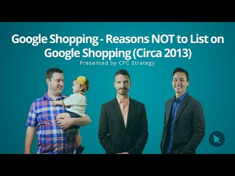 Google Shopping - Reasons NOT to List on Google Shopping (Circa 2013)