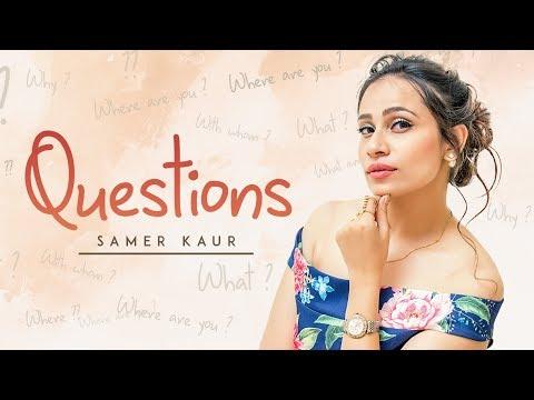 Questions Video Song   Samer Kaur   Dj Ruchir   Punjabi Songs 2018