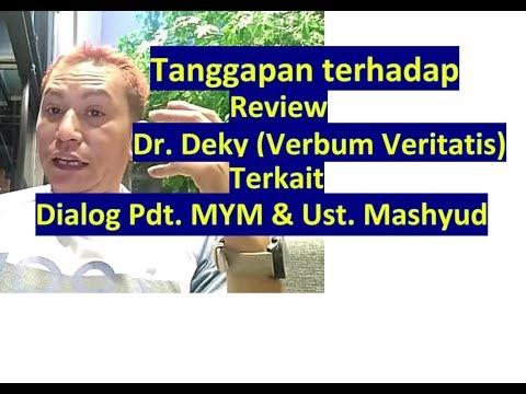 Pdt. MYM: Tanggapan Terhadap Review Dr. Deky Terkait Dialog MYM & Ust. Mashyud