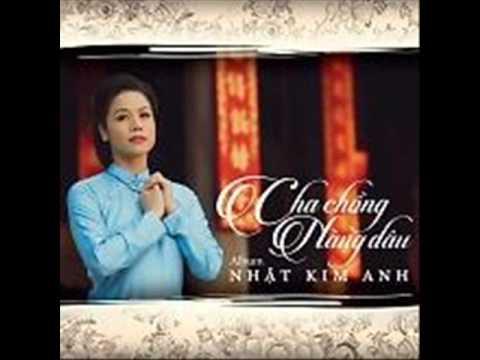 10 Lien Khuc Vong Kim Lang, Bau Di Theo Nguoi - Nhat Kim Anh (Album Cha Chong Nang Dau)
