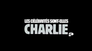 [CHRONIQUE] Les célébrités sont-elles Charlie ?