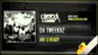 Da Tweekaz - Are U Ready (Preview)