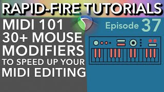 MIDI Hacks: Useful Mouse Modifiers for MIDI Editing (Rapid-Fire Reaper Tutorials Ep37)