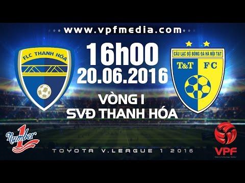 Xem lại: FLC Thanh Hóa vs Hà Nội T&T